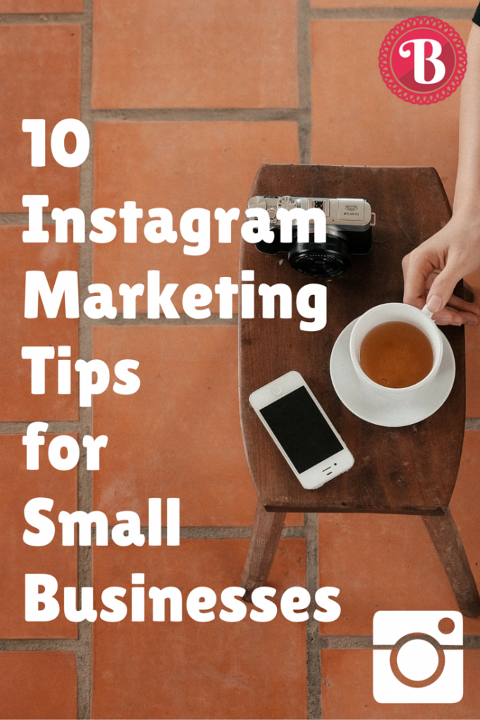 Pinterest - 10 Instagram Marketing Tips for Small Businesses