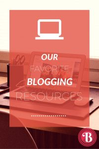 PIN - Our favorite blogging resources