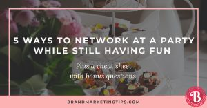 5 Ways to Network at a Party While Still Having Fun
