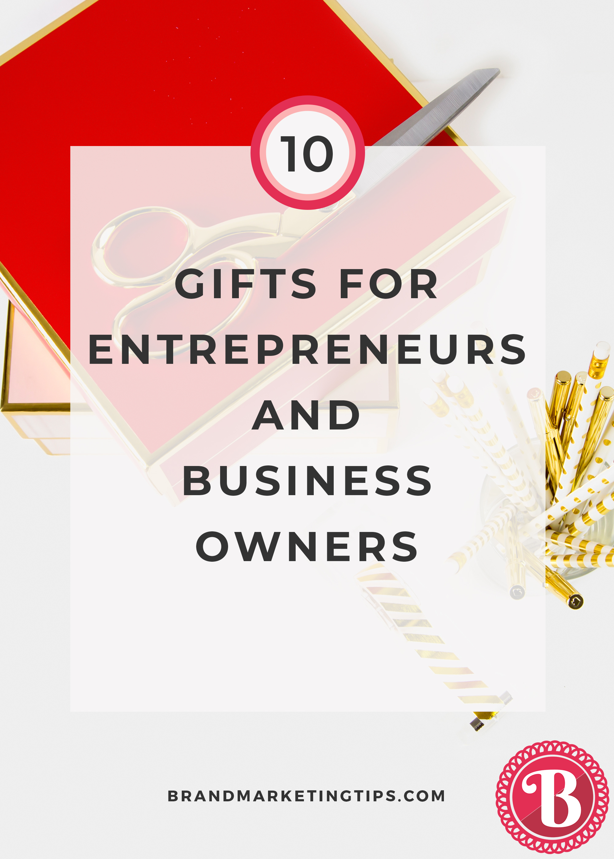 Top 10 Gifts for Entrepreneurs and Business Owners